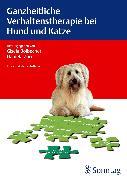 Cover-Bild zu Ganzheitliche Verhaltenstherapie bei Hund und Katze (eBook) von Zurr, Daniela (Hrsg.)