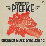 Cover-Bild zu Gestatten, Piefke, Folge 1: Brennen muss Babelsberg (Audio Download) von Holtheuer, Patrick