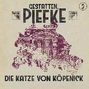 Cover-Bild zu Gestatten, Piefke, Folge 2: Die Katze von Köpenick (Audio Download) von Holtheuer, Patrick