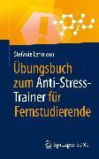 Cover-Bild zu Übungsbuch zum Anti-Stress-Trainer für Fernstudierende (eBook) von Lehmann, Stefanie