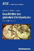 Cover-Bild zu Geschichte des globalen Christentums (eBook) von Holzem, Andreas (Beitr.)