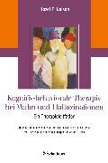 Cover-Bild zu Kognitiv-behaviorale Therapie bei Wahn und Halluzinationen (eBook) von Nelson, Hazel E.