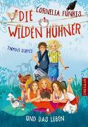 Cover-Bild zu Schmid, Thomas: Cornelia Funkes Die Wilden Hühner und das Leben