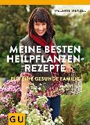 Cover-Bild zu Meine besten Heilpflanzenrezepte für eine gesunde Familie (eBook) von Wenzel, Melanie