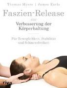 Cover-Bild zu Faszien-Release zur Verbesserung der Körperhaltung von Myers, Thomas