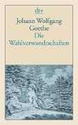Cover-Bild zu Goethe, Johann Wolfgang von: Die Wahlverwandtschaften
