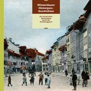 Cover-Bild zu Spiess, Kurt: Winterthurer Hintergass-Geschichten