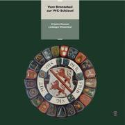 Cover-Bild zu Stadtbibliothek Winterthur (Hrsg.): Vom Bronzebeil zur WC-Schüssel