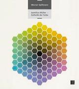 Cover-Bild zu Spillmann, Werner (Hrsg.): Aemilius Müller - Ästhetik der Farbe