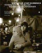 Cover-Bild zu Wolfensberger, Andreas (Fotograf): Winterthur. Stadt im Umbruch