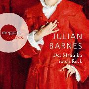Cover-Bild zu Barnes, Julian: Der Mann im roten Rock (Ungekürzte Lesung) (Audio Download)