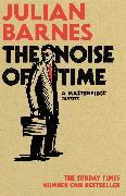 Cover-Bild zu Barnes, Julian: The Noise of Time (eBook)