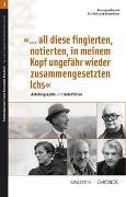 Cover-Bild zu Pellin, Elio (Hrsg.): '... all diese fingierten, notierten, in meinem Kopf ungefähr wieder zusammengesetzten Ichs'