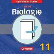 Cover-Bild zu Brott, Axel Björn: Fokus Biologie - Oberstufe, Gymnasium Bayern, 11. Jahrgangsstufe, Schülerbuch mit Heft (Zusatzkapitel)