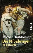 Cover-Bild zu Die Nibelungen von Köhlmeier, Michael
