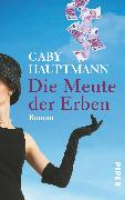 Cover-Bild zu Die Meute der Erben von Hauptmann, Gaby