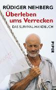 Cover-Bild zu Überleben ums Verrecken von Nehberg, Rüdiger