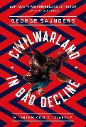 Cover-Bild zu Saunders, George: CivilWarLand in Bad Decline
