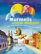 Cover-Bild zu Lüthi, Heinz: Murmelis grosses Abenteuer