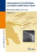 Cover-Bild zu Leitsymptome in der Gynäkologie und Geburtshilfe beim Hund (eBook) von Wehrend, Axel