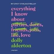 Cover-Bild zu Alderton, Dolly (Gelesen): Everything I Know about Love: A Memoir