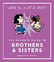 Cover-Bild zu Schulz, Charles M.: Peanuts Guide to Brothers and Sisters (eBook)