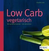 Cover-Bild zu Low Carb vegetarisch von Lenz, Claudia