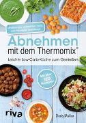 Cover-Bild zu Abnehmen mit dem Thermomix® von Muliar, Doris