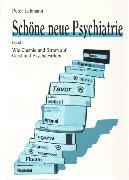 Cover-Bild zu Schöne neue Psychiatrie. Band 1: Wie Chemie und Strom auf Geist und Psyche wirken (eBook) von Lehmann, Peter