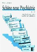 Cover-Bild zu Schöne neue Psychiatrie. Band 2: Wie Psychopharmaka den Körper verändern (eBook) von Lehmann, Peter