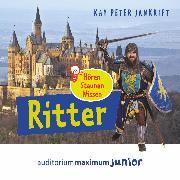 Cover-Bild zu Ritter - hören, staunen, wissen (Ungekürzt) (Audio Download) von Jankrift, Kay Peter