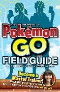 Cover-Bild zu The Unofficial Pokemon Go Field Guide von Media Lab Books