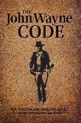 Cover-Bild zu The John Wayne Code: Wit, Wisdom and Timeless Advice von Media Lab Books