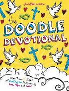 Cover-Bild zu The Doodle Devotional: More Than 100 Pages of Doodling Fun Inspired by Love, Hope and Faith! von Media Lab Books