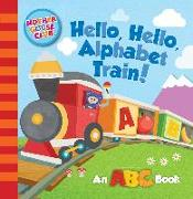 Cover-Bild zu Mother Goose Club: Hello, Hello, Alphabet Train von Media Lab Books