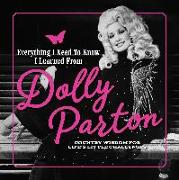 Cover-Bild zu Everything I Need to Know I Learned from Dolly Parton von Books, Editors of Media Lab