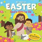 Cover-Bild zu The Story of Easter: God's Gift to Us von Media Lab Books
