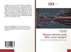 Cover-Bild zu Gattlen, Sbastien: Plateaux Vibrants: Quels Effets, Quels Reglages?