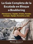 Cover-Bild zu La Guia Completa de la Escalada en Bloque o Bouldering (eBook) von Entertainment, Hiddenstuff