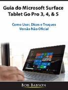 Cover-Bild zu Guia do Microsoft Surface Tablet Go Pro 3, 4, & 5 (eBook) von Babson, Bob