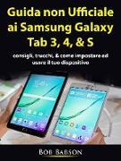 Cover-Bild zu Guida non ufficiale ai Samsung Galaxy Tab 3, 4, & S (eBook) von Entertainment, Hiddenstuff