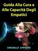 Cover-Bild zu Guida Alla Cura e Alle Capacita Degli Empatici (eBook) von Spphire, Emerald