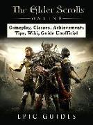 Cover-Bild zu Elder Scrolls Online, Gameplay, Classes, Achievements, Tips, Wiki, Guide Unofficial (eBook) von Guides, Epic