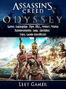 Cover-Bild zu Assassins Creed Odyssey Game, Gameplay, Tips, DLC, Armor, Arena, Achievements, Sets, Abilities, Tips, Guide Unofficial (eBook) von Gamer, Leet
