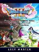 Cover-Bild zu Dragon Quest XI Echoes of an Elusive Age, Gameplay, Armor, Attributes, Battles, Weapons, Tips, Download, Game Guide Unofficial (eBook) von Master, Leet