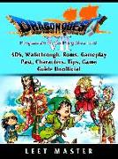 Cover-Bild zu Dragon Quest VII Fragments of a Forgotten Past, 3DS, Walkthrough, Roms, Gameplay, Past, Characters, Tips, Game Guide Unofficial (eBook) von Master, Leet