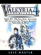 Cover-Bild zu Valkria Chronicles 4, Switch, DLC, Wiki, Aces, Ranks, Accessories, APC, Characters, Tips, Weapons, Download, Game Guide Unofficial (eBook) von Master, Leet