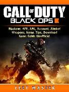 Cover-Bild zu Call of Duty Black Ops 4, Blackout, APP, APK, Account, Aimbot, Weapons, Items, Tips, Download, Game Guide Unofficial (eBook) von Master, Leet