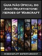 Cover-Bild zu Guia Nao Oficial do Jogo Hearthstone: Heroes of Warcraft (eBook) von Entertainment, Hiddenstuff