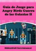 Cover-Bild zu Guia de Juego para Angry Birds Guerra de las Galaxias II (eBook) von Entertainment, Hiddenstuff